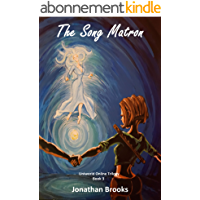 The Song Matron: A LitRPG Journey (Uniworld Online Trilogy Book 3) (English Edition)