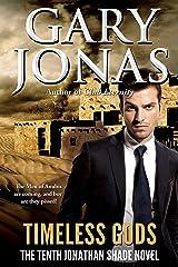 Timeless Gods (Jonathan Shade Book 10) Kindle Edition