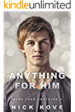 Anything For Him (More Than Anything Book 2)