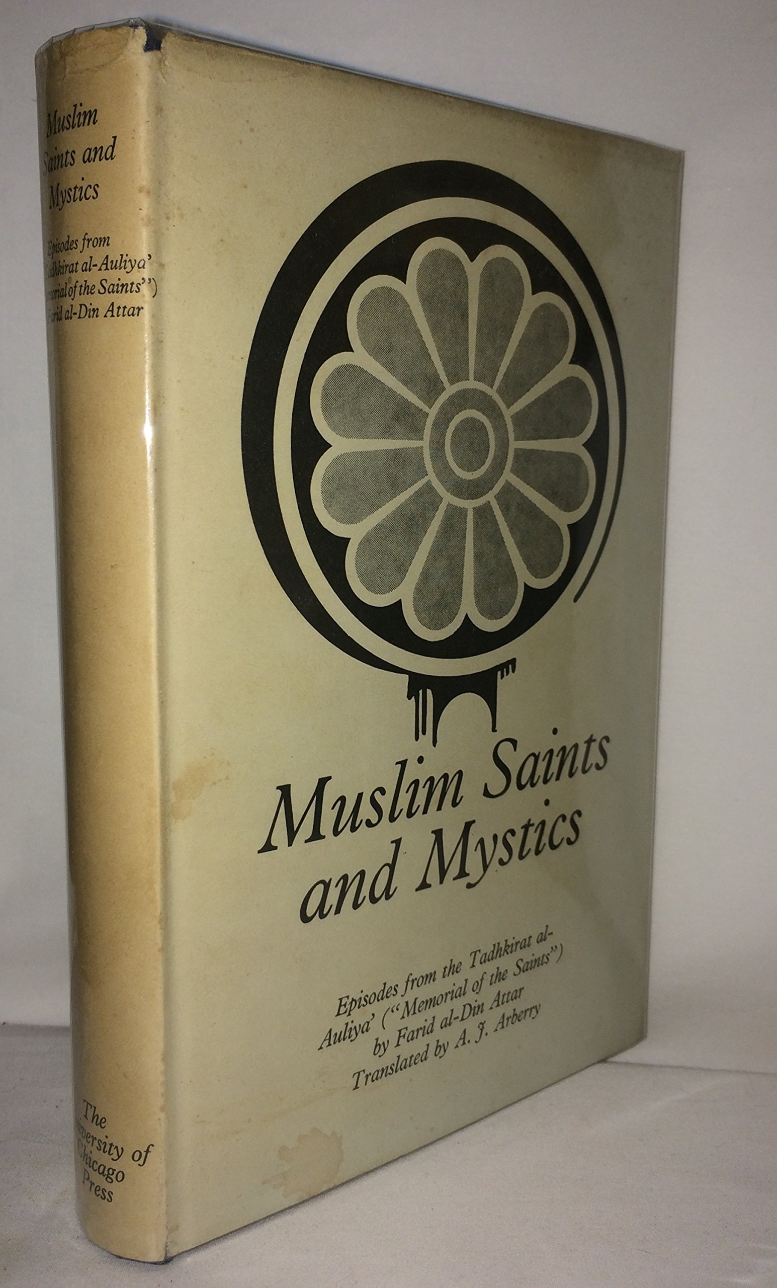 Muslim Saints And Mystics  Episodes From The Tadhkirat Al Auliya  Memorial Of The Saints   Persian Heritage