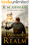 A Wounded Realm (The Blood of Kings Book 2) (English Edition)