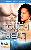 Magic, New Mexico: Touch of Heat (Kindle Worlds Novella)