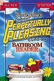 Uncle John's Perpetually Pleasing Bathroom Reader (Uncle John's Bathroom Reader Annual)