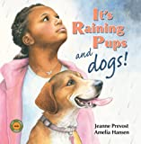 It's Raining Pups and Dogs! (Sit! Stay! Read!)