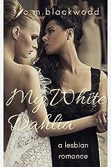 My White Dahlia: A Lesbian Romance