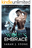 A Wolf's Embrace (Wolf Mountain Peak Book 4)