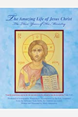 The Amazing Life of Jesus Christ: The Three Years of His Ministry Paperback