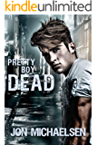 Pretty Boy Dead (Kendall Parker Mysteries Book 1)