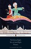 The Arabian Nights: Tales of 1,001 Nights: Volume 1 (The Arabian Nights or Tales from 1001 Nights)