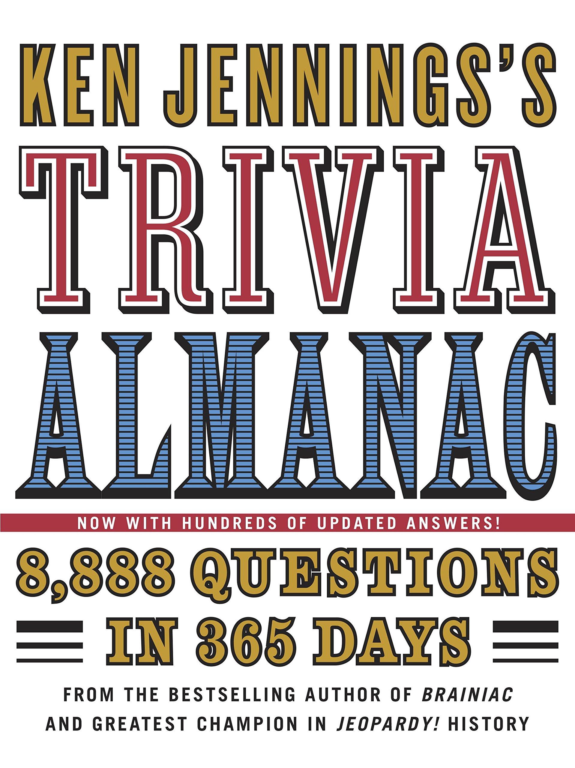 Ken jenningss trivia almanac 8 888 questions in 365 days ken ken jenningss trivia almanac 8 888 questions in 365 days ken jennings 9780345499974 amazon books fandeluxe Gallery