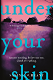 Under Your Skin: The gripping thriller with a twist you won't see coming (English Edition)