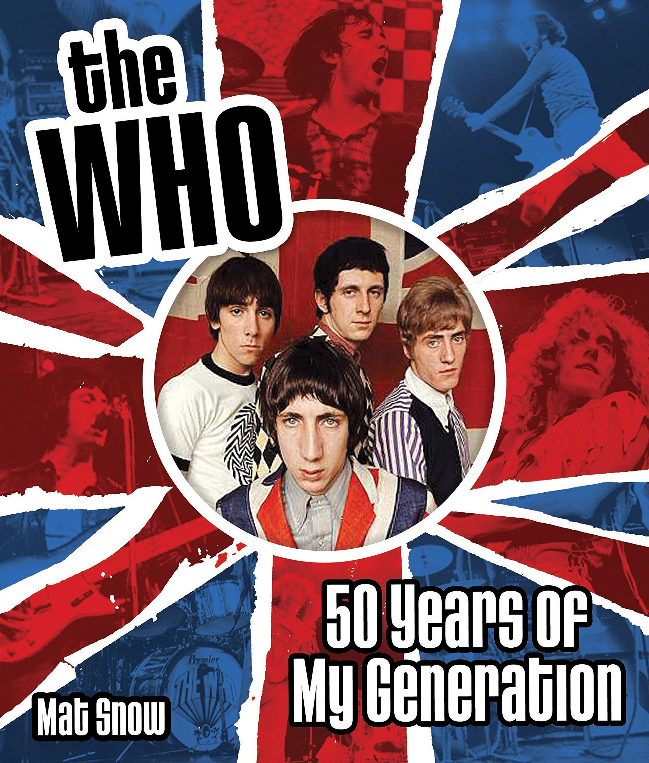 fc3968704 The Who  Fifty Years of My Generation  Mat Snow  9781631061615 ...