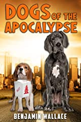Dogs of the Apocalypse Kindle Edition