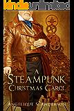 A Steampunk Christmas Carol: (The Dracosinum Tales)