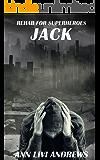 Jack: Rehab For Superheroes