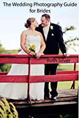 The Wedding Photography Guide For Brides Kindle Edition