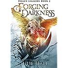 Forging Darkness (Fallen Legacies Book 2)