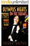 Olympus Nights on the Square:: Book 2  (The Juliana Series)