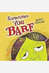 Sometimes You Barf Kindle Edition