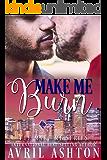 Make Me Burn (The Make Me series Book 2)