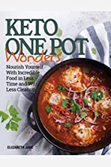 Keto One Pot Wonders Cookbook: Delicious Slow Cooker, Crockpot, Skillet & Roasting Pan Recipes (Elizabeth Jane Cookbook) Kindle Edition