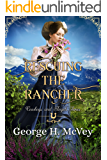 Rescuing the Rancher (Cowboys and Angels Book 3)