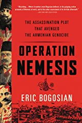 Operation Nemesis: The Assassination Plot that Avenged the Armenian Genocide Kindle Edition