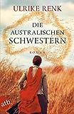 Die australischen Schwestern: Roman (Die Australien Saga 2) (German Edition)