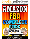 Amazon FBA: Complete Guide: Make Money Online With Amazon FBA: The Fulfillment by Amazon Bible - Best Amazon Selling Secrets Revealed: The Amazon FBA Selling ... amazon, fulfillment by amazon, fba Book 1)