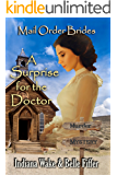Mail Order Bride: A Surprise for the Doctor: Clean, and Inspirational Western Historical Romance (Mail Order Bride Murder Mystery Book 9)