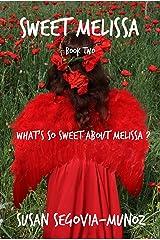 Sweet Melissa: What's So Sweet About Melissa? (Sweet Melissa Memoir Series Book 2) Kindle Edition