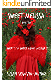 Sweet Melissa: What's So Sweet About Melissa? (Book Two 2)