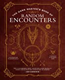 The Game Master's Book of Random Encounters: 500+ customizable maps, tables and story hooks to create 5th edition…