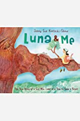 Luna & Me: The True Story of a Girl Who Lived in a Tree to Save a Forest Kindle Edition