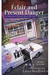 Éclair and Present Danger (An Emergency Dessert Squad Mystery Book 1) Kindle Edition