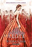 A elite (A Seleção Livro 2) (Portuguese Edition)