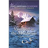 Vanished in the Mountains (Love Inspired Suspense)