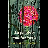 La palabra más hermosa (Spanish Edition)