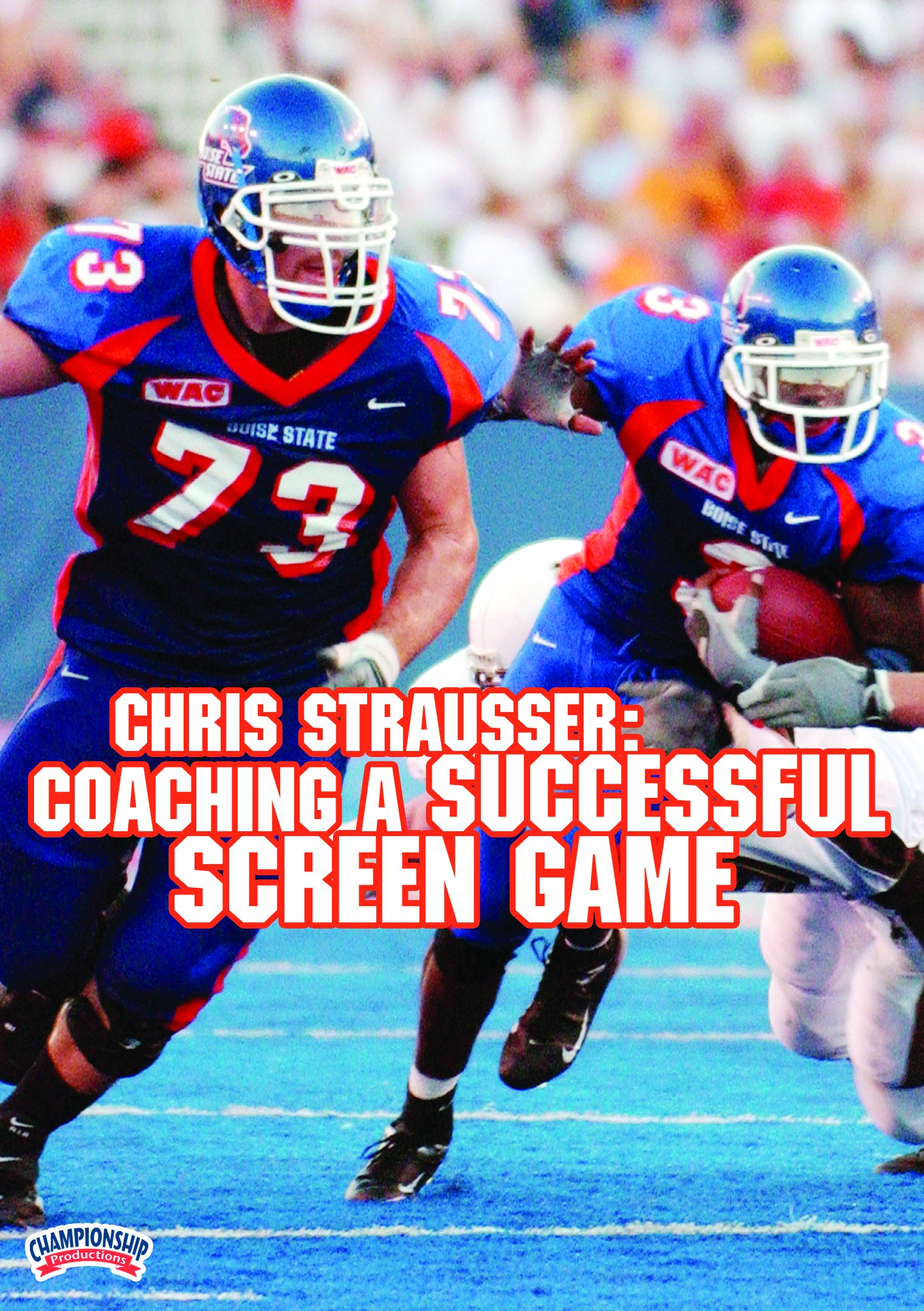 Championship Productions Chris Strausser: Coaching A Successful Screen Game DVD