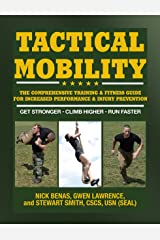 Tactical Mobility: The Comprehensive Training & Fitness Guide for Increased Performance & Injury Prevention Kindle Edition