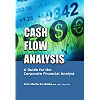 Cash Flow Analysis: A Guide for the Corporate Financial Analyst