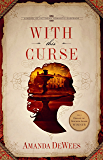With This Curse: A Novel of Victorian Romantic Suspense