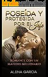 Poseída y Protegida por el Jefe: Romance con un Mafioso Millonario (Novela Romántica en Español: Drama nº 1)