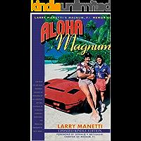Aloha Magnum: Larry Manetti's Magnum, P.I. Memories