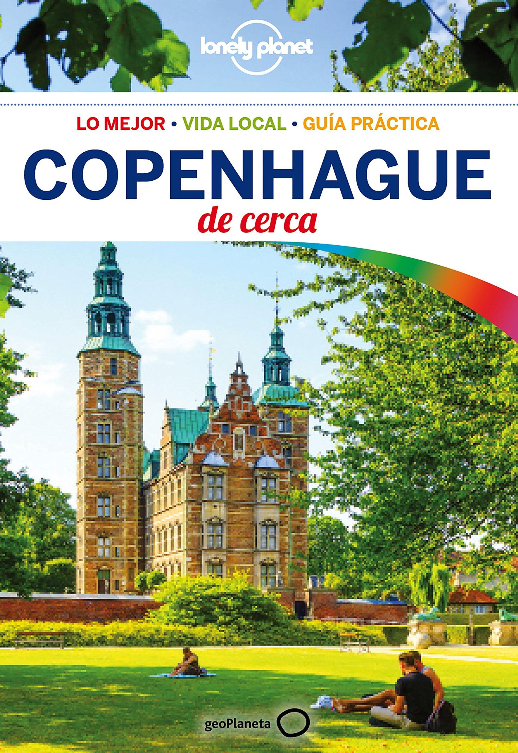 Copenhague de cerca 3 (Guías De cerca Lonely Planet) Tapa blanda – 4 sep 2018 Cristian Bonetto Sergi Ramírez Casas GeoPlaneta 8408184253