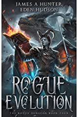 Rogue Evolution: A litRPG Adventure (The Rogue Dungeon Book 4) Kindle Edition