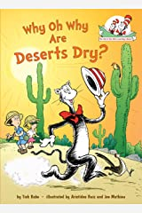 Why Oh Why Are Deserts Dry?: All About Deserts (Cat in the Hat's Learning Library) Kindle Edition