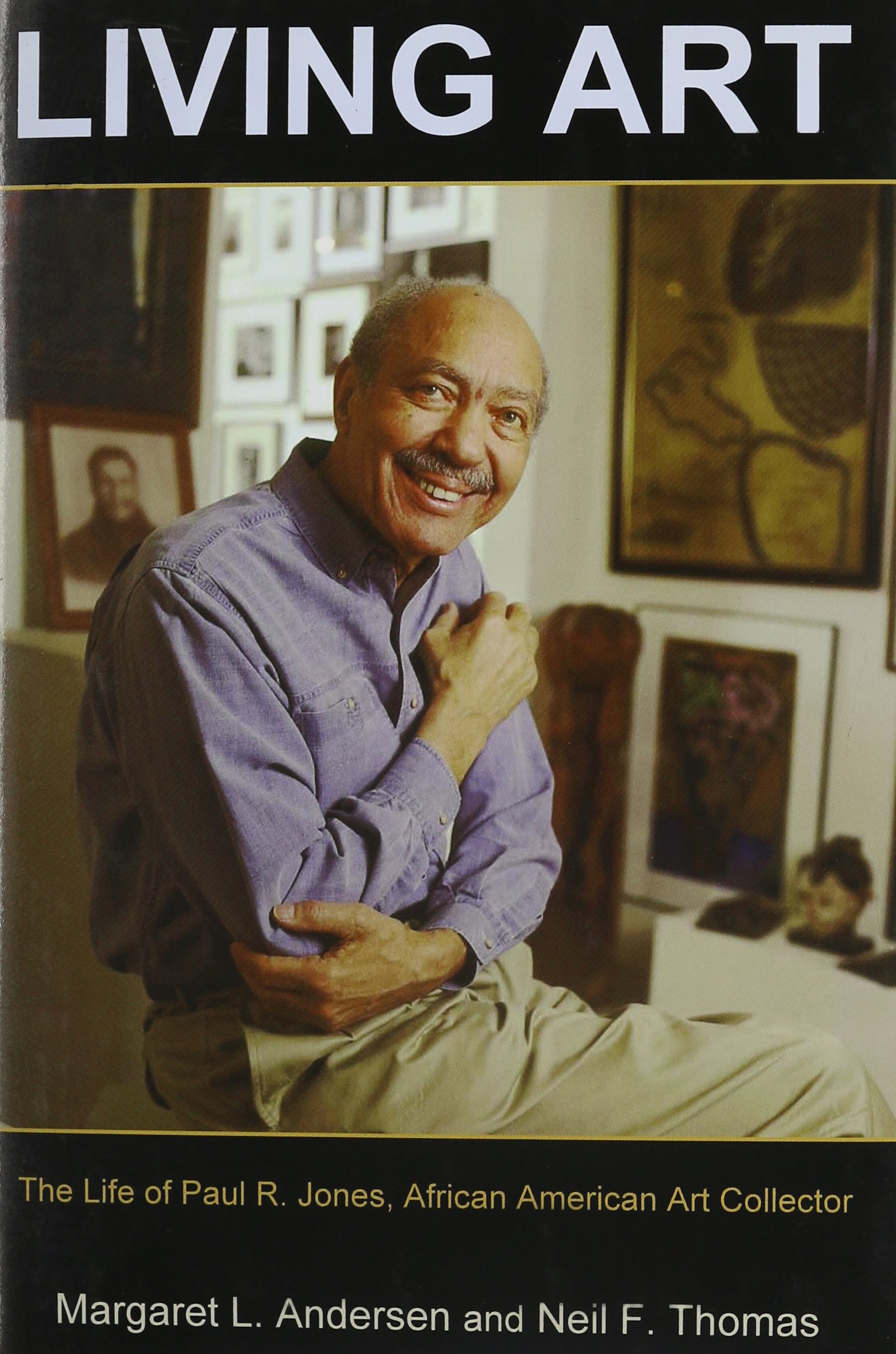 Read Online Living Art: The Life of Paul R. Jones, African American Art Collector pdf epub