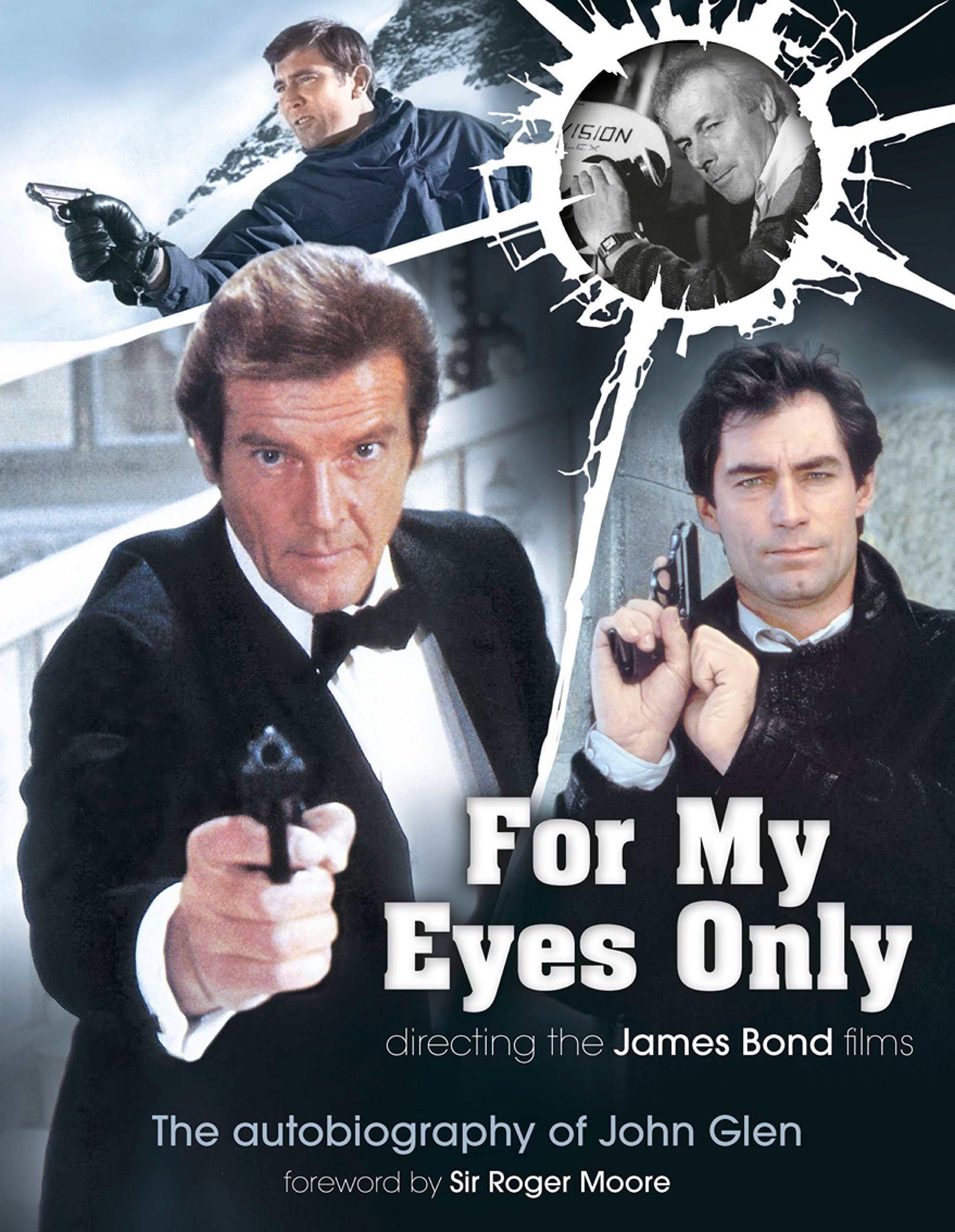 Download For My Eyes Only - Directing the James Bond Films: The Autobiography of John Glen PDF