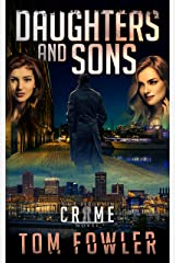 Daughters and Sons: A C.T. Ferguson Crime Novel (The C.T. Ferguson Mystery Novels Book 5) Kindle Edition